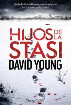 Descargar nuevos audiolibros (PE) HIJOS DE LA STASI (Literatura española) MOBI FB2 9788491390770 de DAVID YOUNG