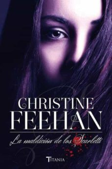 la maldicion de los scarletti-christine feehan-9788492916870