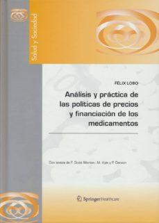 Descargar Ebook para computación móvil gratis ANALISIS Y PRACTICA DE LAS POLITICAS DE PRECIOS Y FINANCIACION DE LOS MEDICAMENTOS en español 9788494011870 de  PDF iBook DJVU