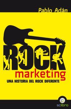 rock marketing: un historia del rock diferente-pablo adan mico-9788494180170