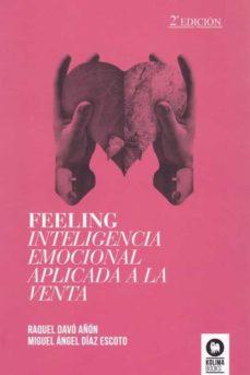 feeling, inteligencia emocional aplicada a la venta-raquel davo añon-miguel angel diaz escoto-9788494235870