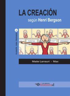 la creacion segun bergson-maite larrauri-9788494285370