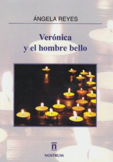 verónica y el hombre bello-angela reyes-9788494443770