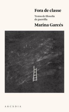 fora de classe: textos de filosofia de guerrilla-marina garces-9788494468070