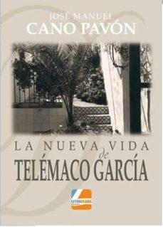 Descargar libros franceses gratis LA NUEVA VIDA DE TELEMÁCO GARCÍA (Literatura española) 9788494514470