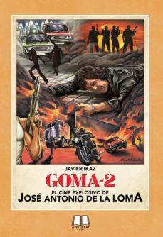 Descargar amazon ebook a pc GOMA-2: EL CINE EXPLOSIVO DE JOSÉ ANTONIO DE LA LOMA. de JAVIER IKAZ