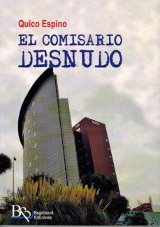 Leer en línea gratis libros sin descargar EL COMISARIO DESNUDO (Spanish Edition) 9788494638770 iBook