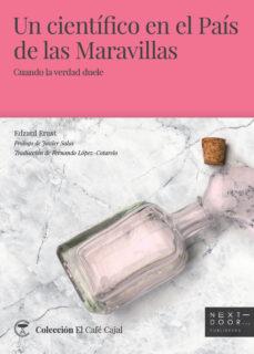 Descarga gratuita de libros reales en pdf. UN CIENTIFICO EN EL PAIS DE LAS MARAVILLAS de EDZARD ERNST