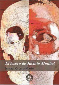 Ebook portugues descargar EL TESORO DE JACINTO MONTIEL 9788494975370 DJVU RTF PDB de ISMAEL ORCERO MARÍN (Spanish Edition)
