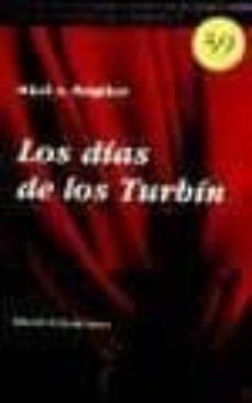 Descarga gratuita de libros electrónicos para ipod touch LOS DIAS DE LOS TURBIN de MIJAIL A. BULGAKOV RTF ePub en español