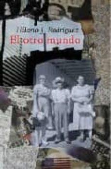 Descargar pdf gratis e-books EL OTRO MUNDO (Literatura española) 9788496964570  de HILARIO J. RODRIGUEZ