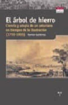 Enmarchaporlobasico.es El Arbol De Hierro : Ciencia Y Utopia De Un Asturiano En Tiempos De La Ilustracion Image