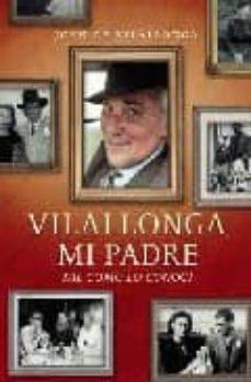 vilallonga, mi padre: tal y como lo conoci-john de vilallonga-9788497344470