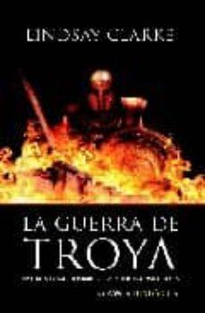 Javiercoterillo.es La Guerra De Troya: Vivieron Como Hombres, Combatieron Como Diose S Image