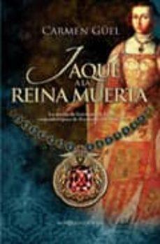 jaque a la reina muerta: la novela de germana de foix, segunda es posa de fernando el catolico-carmen guell-9788497349970