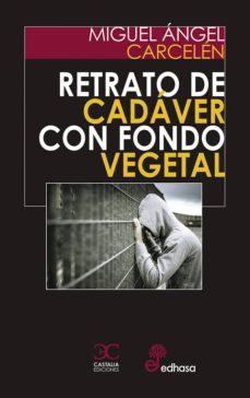 Libros gratis para descargar en formato pdf. RETRATO DE CADÁVER CON FONDO VEGETAL