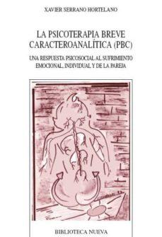 psicoterapia breve caracteroanalitica (pbc)-xavier serrano hortelano-9788497426770