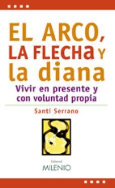 Descargar pdf ebooks para iphone EL ARCO Y LA FLECHA de SANTIAGO SERRANO ALARCON