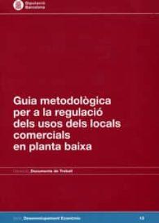 Upgrade6a.es Guia Metodologica Per A La Regulació Dels Usos Dels Locals Comerc Ials En Planta Baixa Image