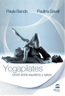 yogapilates: union entre equilibrio y salud-paula bande-9788498271270