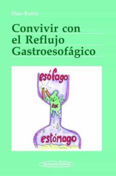 Descarga gratuita de libros pdfs. CONVIVIR CON EL REFLUJO GASTROESOFAGICO de MANUEL DIAZ RUBIO iBook ePub
