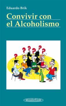 Pdf descargar e libro CONVIVIR CON EL ALCOHOLISMO DJVU MOBI PDF de EDUARDO BRIK 9788498354270 (Spanish Edition)