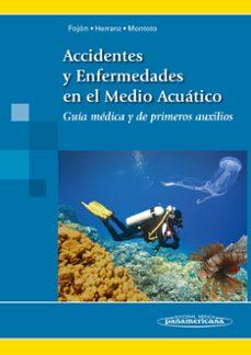 Gratis para descargar bookd ACCIDENTES Y ENFERMEDADES EN EL MEDIO ACUATICO de SALVADOR FOJON POLANCO