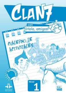 Descargar google ebooks gratis CLAN 7 CON ¡HOLA, AMIGOS! CUADERNO EJERCICIOS (Literatura española) 9788498485370