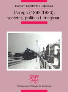 Geekmag.es Tarrega (1898-1923): Societat, Politica I Imaginari Image
