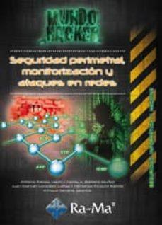 seguridad perimetral, monitorizacion y ataques en redes-antonio angel ramos varon-carlos alberto barbero muñoz-9788499642970