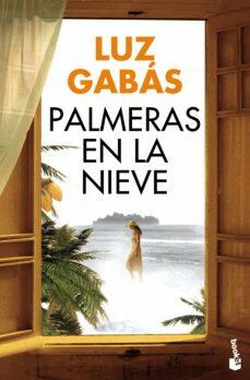Descargas de libros de texto en pdf gratis PALMERAS EN LA NIEVE 9788499985770 de LUZ GABAS