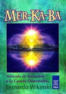 MER KA BA: VEHICULO DE ASCENSION A LA CUARTA DIMENSION   BERNARDO WIKINSKI    Comprar libro 9789501702170