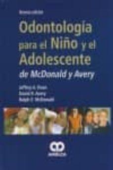 Libros de texto gratis para descargar libros electrónicos ODONTOLOGIA PARA EL NIÑO Y ADOLESCENTE DE MCDONALD Y AVERY