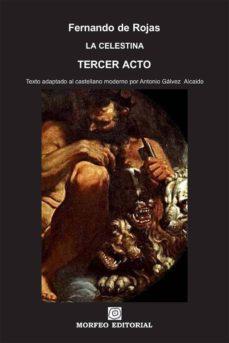 la celestina. tercer acto (texto adaptado al castellano moderno por antonio gálvez alcaide) (ebook)-antonio galvez alcaide-fernando de rojas-cdlap00002670