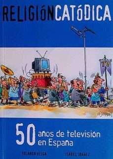 Chapultepecuno.mx Religión Catódica. 50 Años De Televisión En España Image