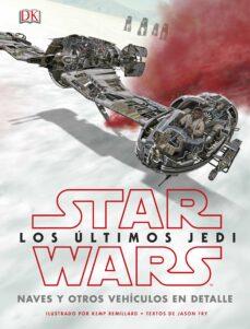 Viamistica.es Star Wars Los Ultimos Jedi: Naves Y Otros Vehiculos En Detalle Image
