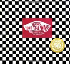 VANS: OFF THE WALL (50TH ANNIVERSARY EDITION) | DOUG PALLADINI | Casa del Libro