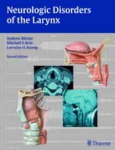 Las mejores descargas gratuitas de libros electrónicos kindle NEUROLOGIC DISORDERS OF THE LARYNX (2ND ED.) 9781588904980