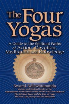 the four yogas (ebook)-swami adiswarananda-9781594734380