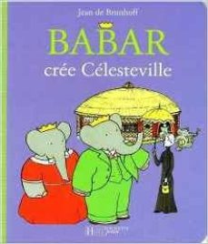 babar cree celesteville-jean de brunhoff-9782012257580