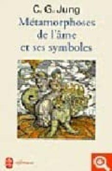 les metamorphoses de l`ame et ses symboles-carl gustav jung-9782253904380