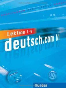 Descargar libros electrónicos y pdf DEUTSCH.COM A1.1 + CD-AUDIO ARBEITSBUCH + CD ZUM ARBEITSBUCH ((LIBRO DE EJERCICIOS+CD-AUDIO)  LEKTION 1 - 9 de  (Literatura española)