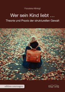 wer sein kind liebt ... (ebook)-franziska klinkigt-9783937797380