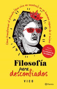Ebook FILOSOFÍA PARA DESCONFIADOS EBOOK de DAVID PASTOR
