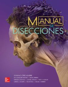 Los libros de audio más vendidos descargan gratis MANUAL DE DISECCIONES (Spanish Edition) 9786071511980 de LOPEZ AGUIRRE CHM