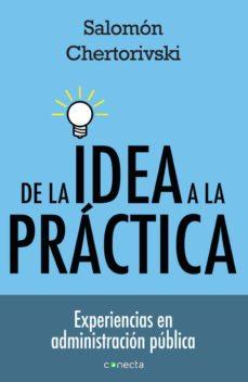 de la idea a la práctica (ebook)-salomon chertorivski-9786073119580
