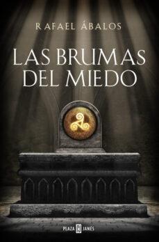 Descarga libros en línea gratis yahoo LAS BRUMAS DEL MIEDO de RAFAEL ABALOS MOBI PDB in Spanish
