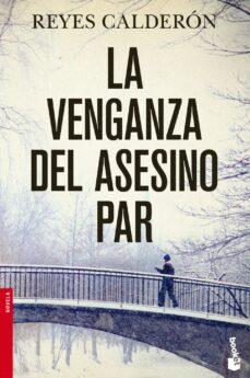 Libros descargables gratis para Android LA VENGANZA DEL ASESINO PAR (SERIE LOLA MACHOR 5) in Spanish de REYES CALDERON  9788408045380