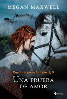 Descargando audiolibros a ipod gratis UNA PRUEBA DE AMOR (SAGA LAS GUERRERAS MAXWELL 5) (Literatura española) de MEGAN MAXWELL