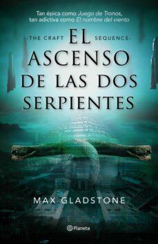 Descarga gratuita de libros de inglés en pdf. EL ASCENSO DE LAS DOS SERPIENTES in Spanish de MAX GLADSTONE ePub CHM iBook